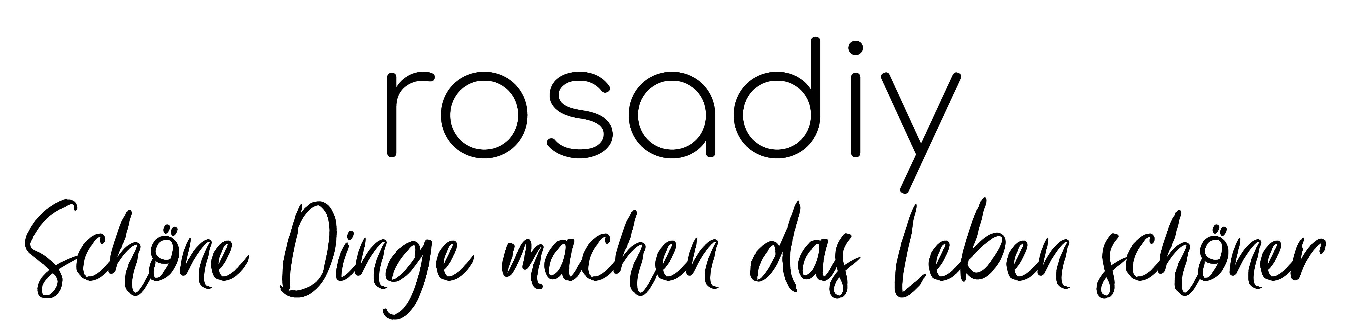 rosaDIY – Schöne Dinge machen das Leben schöner!